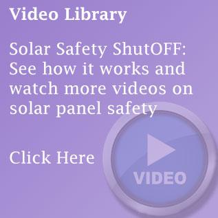 Solar Safety ShutOFF: Video library